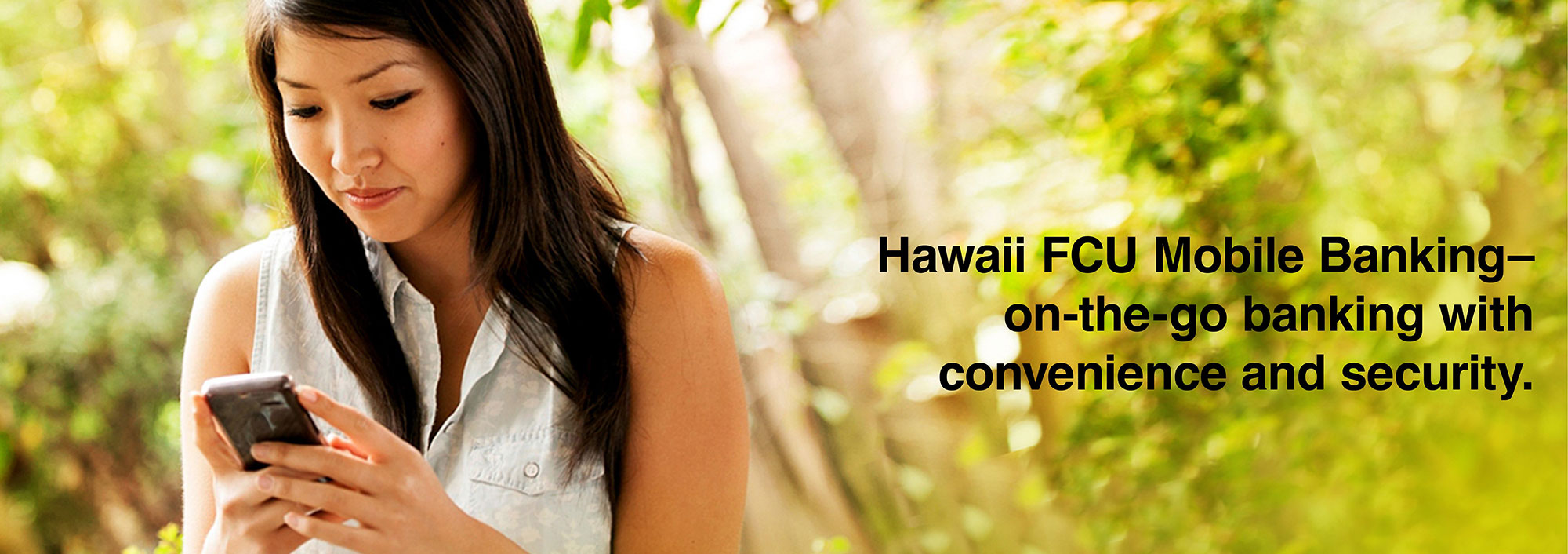 Hawaii FCU Mobile Banking - on-the-go banking with convenience and security